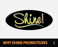 Why Shine Promotions